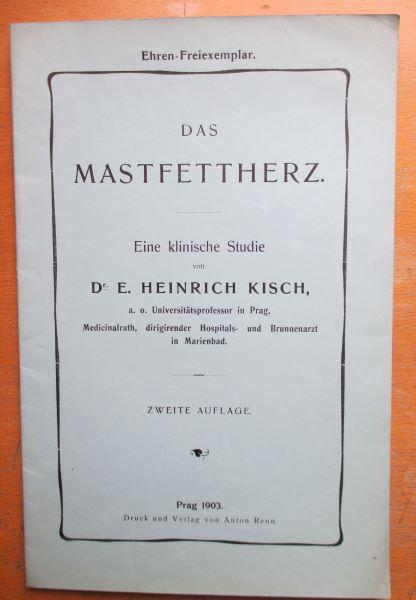 Das Mastfettherz. Eine klinische Studie.: Kisch, Heinrich Enoch.