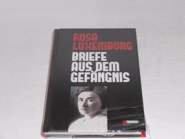 Briefe aus dem Gefängnis.: Luxemburg, Rosa