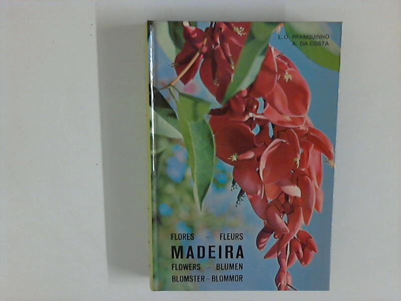 Madeira: Plants and Flowers, Flores, Fleurs, Flowers, Blumen, Blomster, Blommor - Franquinho, L.O. und A. Da Costa
