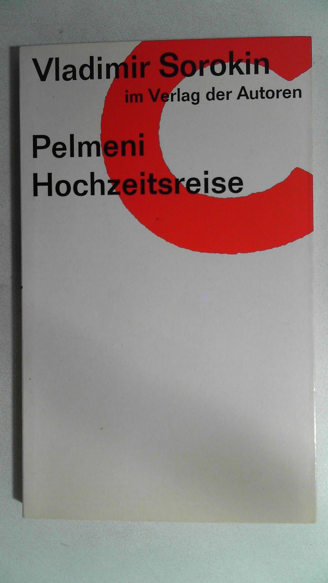Pelmeni. Hochzeitsreise: Zwei Stücke (Theaterbibliothek): Sorokin, Vladimir und