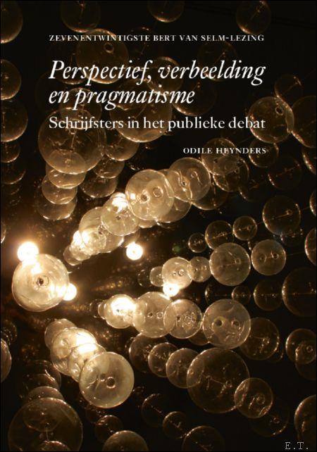 PERSPECTIEF, VERBEELDING EN PRAGMATISME : Schrijfsters in het publieke debat - ODILE HEYNDERS