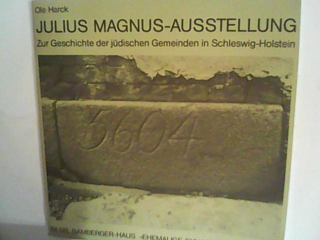 Julius Magnus- Ausstellung. Zur Geschichte der jüdischen: Harck, Ole: