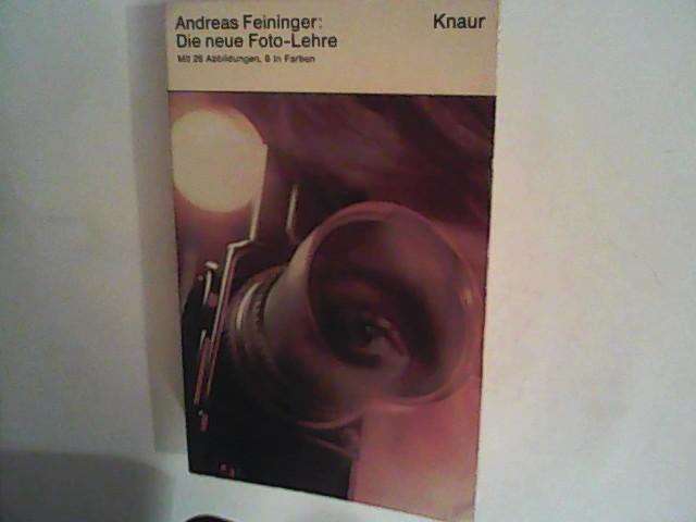 Die neue Foto-Lehre: Feininger, Andreas: