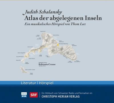 Atlas der abgelegenen Inseln, Audio-CD : Ein: Judith Schalansky