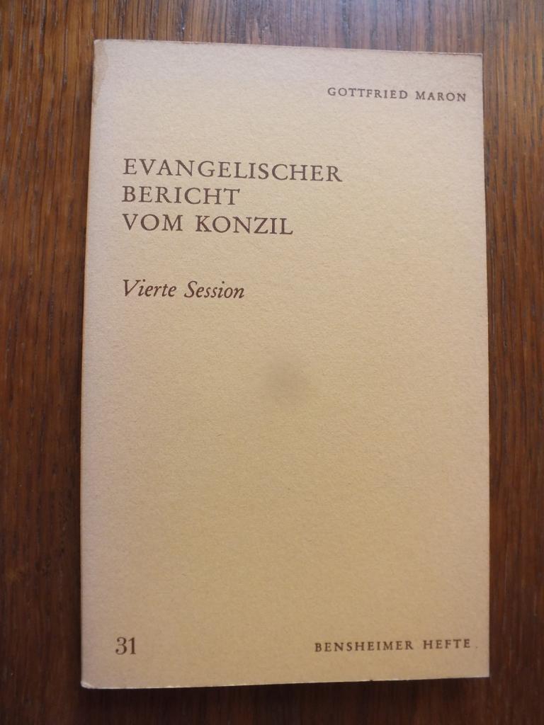 Evangelischer Bericht vom Konzil. Vierte Session.: Maron, Gottfried