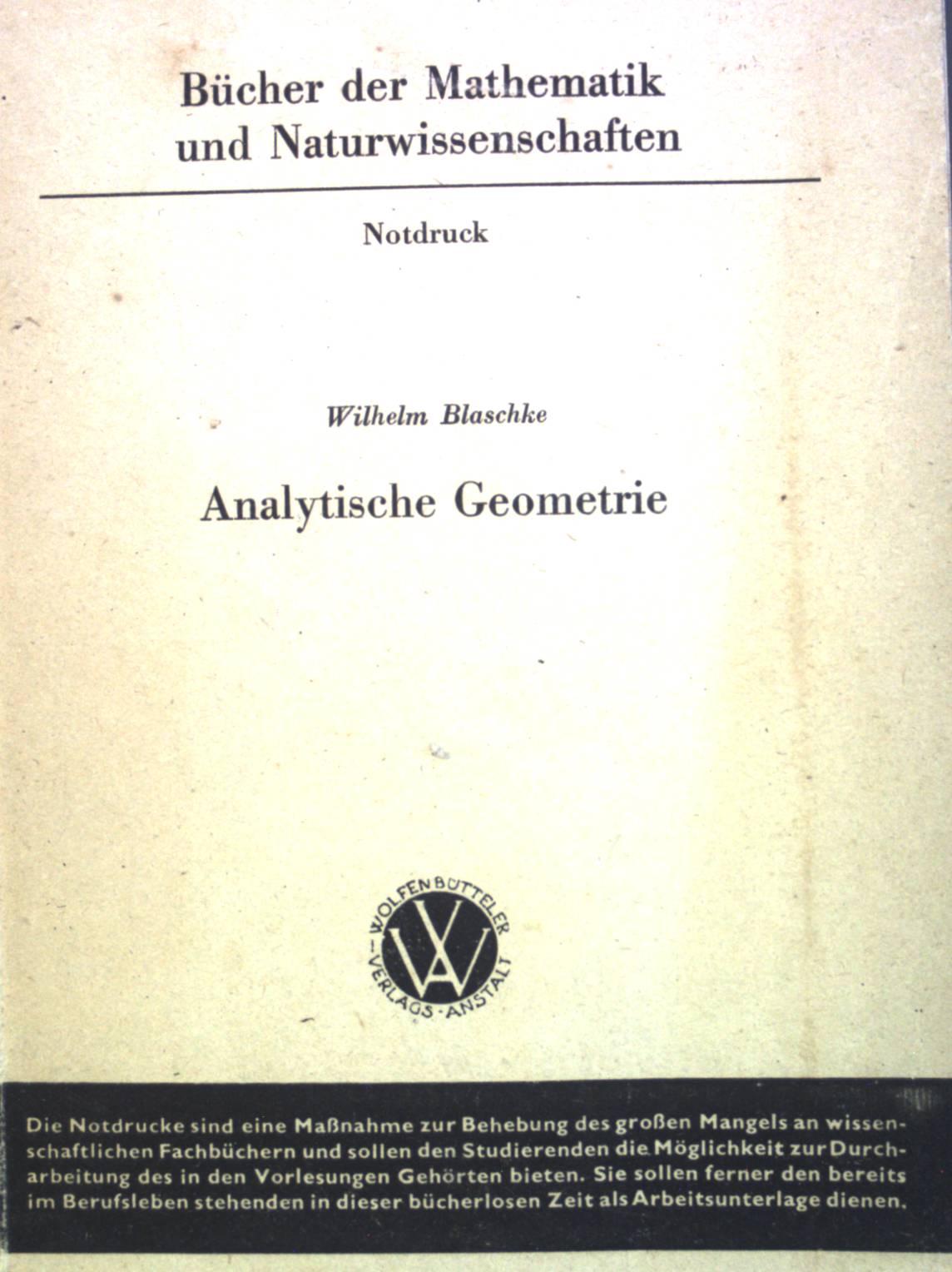 Analytische Geometrie. Bücher der Mathematik und Naturwissenschaften: Blaschke, Wilhelm: