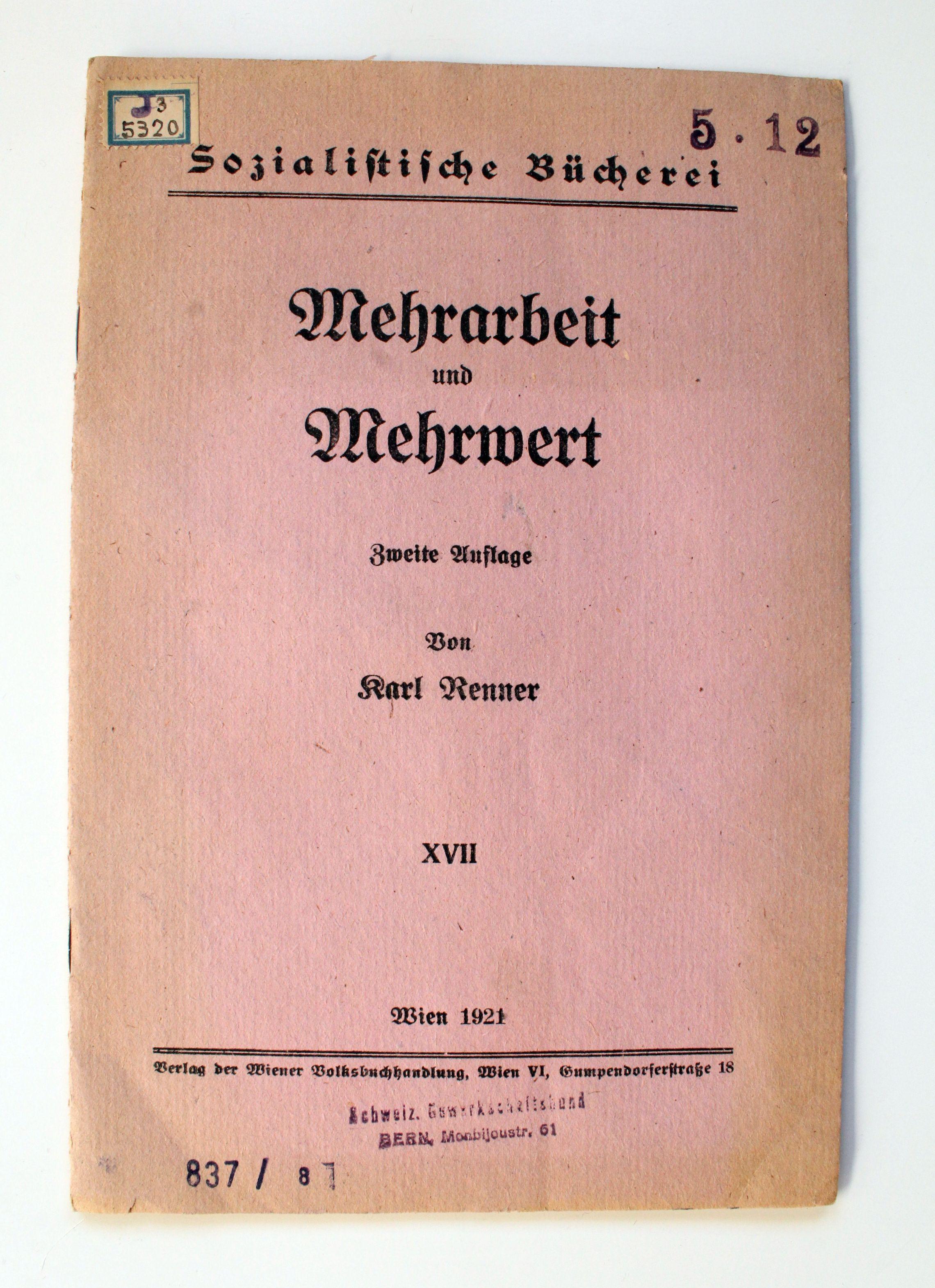 Mehrarbeit und Mehrwert [Sozialistische Bücherei XVII]: Renner, Karl