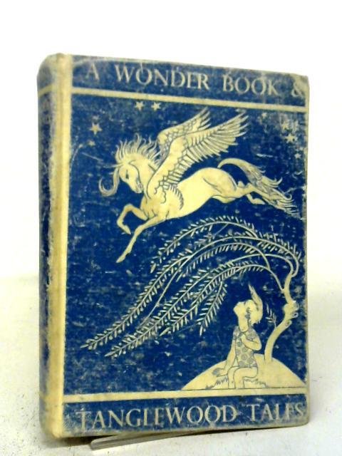A Wonder Book & Tanglewood Tales: Nathaniel Hawthorne