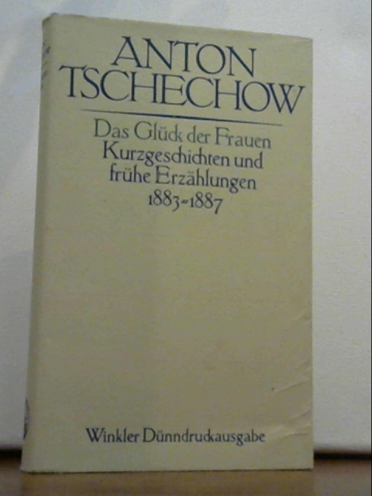 Das Glück der Frauen: Anton Pawlowitsch, Tschechow,,