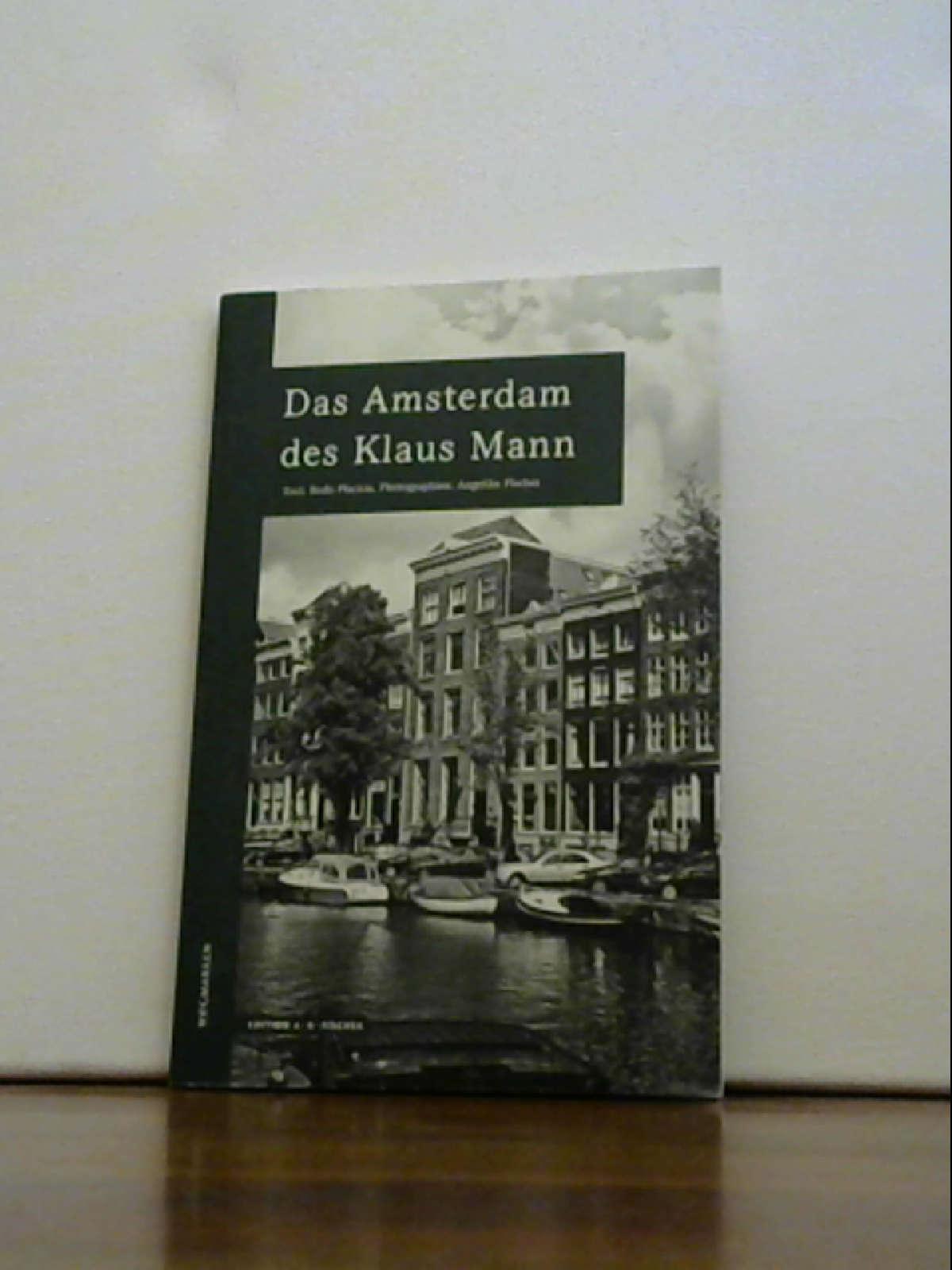 Das Amsterdam des Klaus Mann (WEGMARKEN. Lebenswege: Bodo, Plachta,: