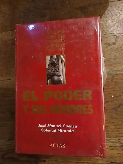 El poder y sus hombres - Cuenca, José Manuel / Miranda, Soledad