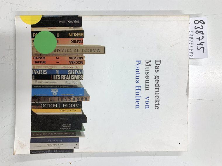 Das gedruckte Museum von Pontus Hulten. Kunstausstellung: Hulten, Pontus: