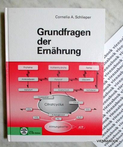 Grundfragen der Ernährung. - Schlieper, Cornelia A.