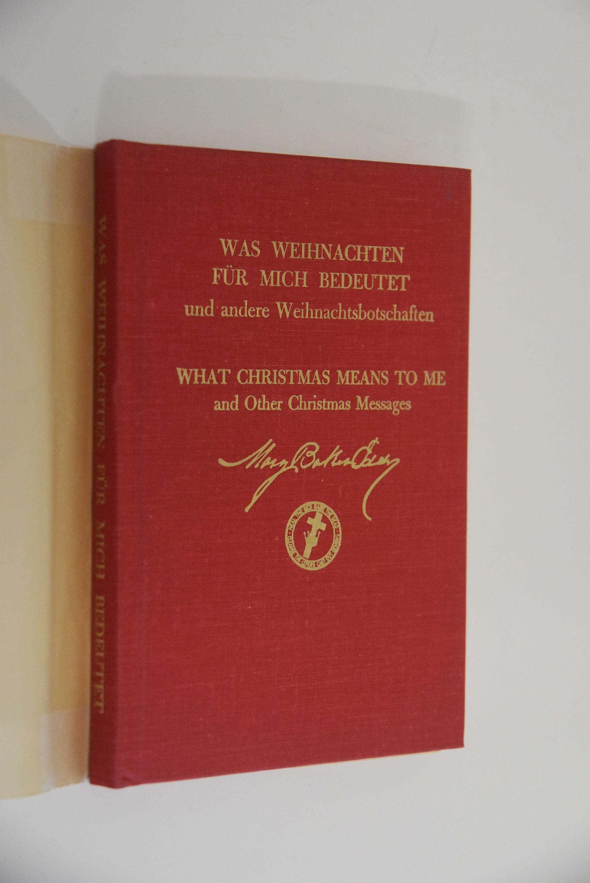 Was Weihnachten für mich bedeutet und andere Weihnachtsbotschaften : [Deutsche Übersetzung der autorisierten englischen Ausgabe]. - Eddy, Mary Baker