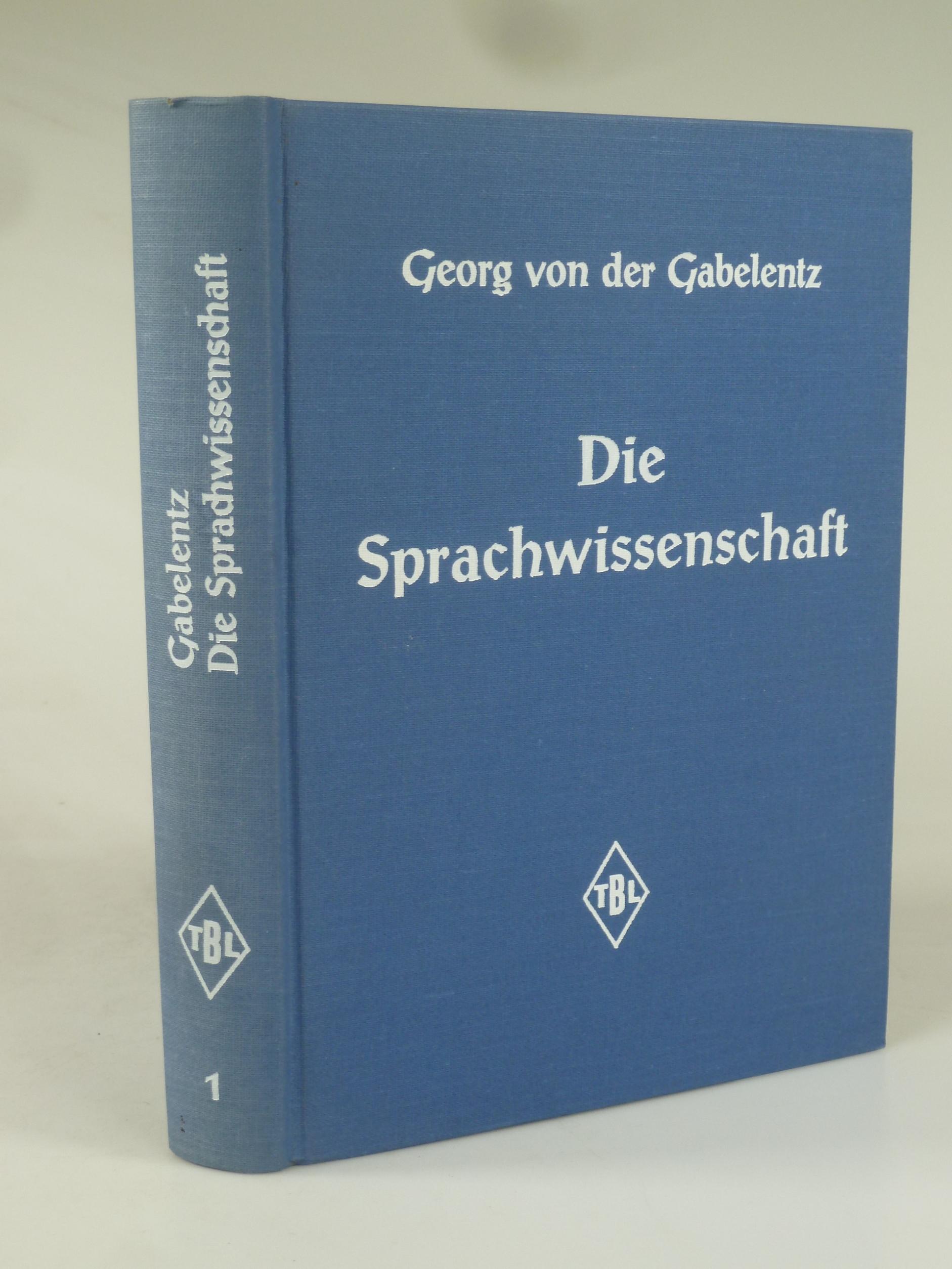 Die Sprachwissenschaft, ihre Aufgaben, Methoden und bisherigen: GABELENTZ, Georg von