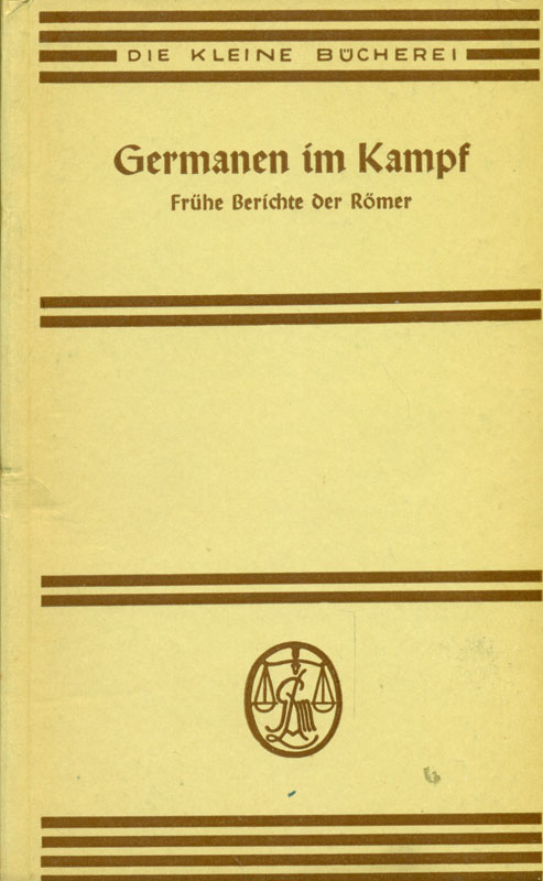 Germanen im Kampf. Frühe Berichte der Römer.: Roth, Hermann: