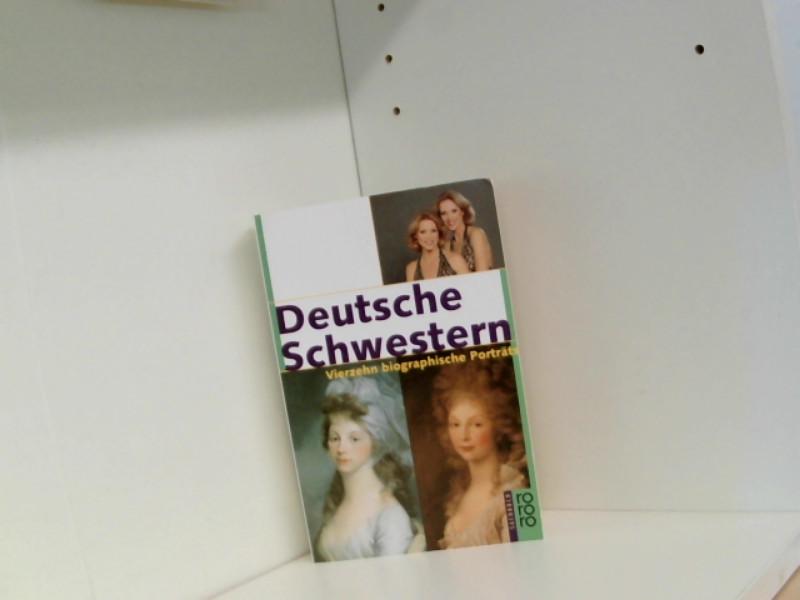 Deutsche Schwestern: Vierzehn biographische Porträts - Raabe, Katharina, von Gersdorff Dagmar Ursula Naumann u. a.