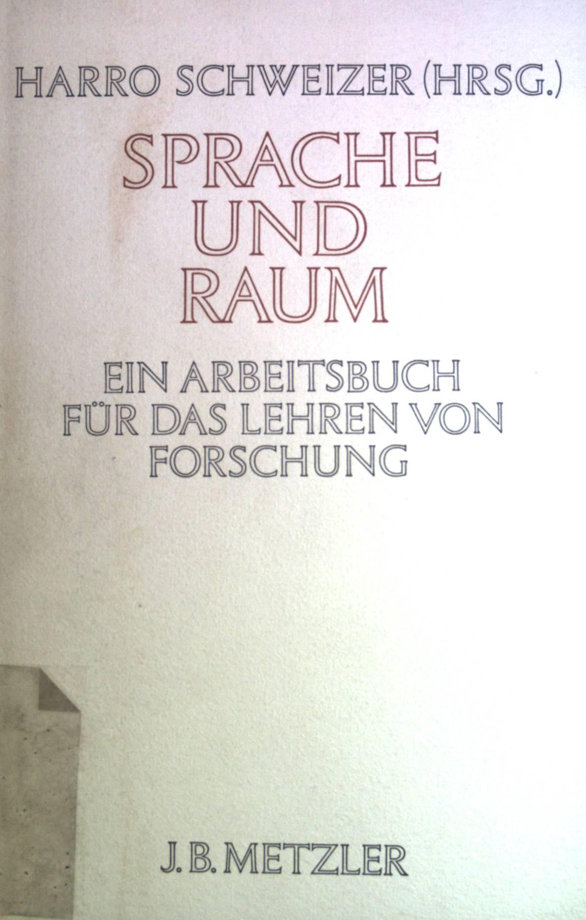 Sprache und Raum : psycholog. u. linguist.: Schweizer, Harro: