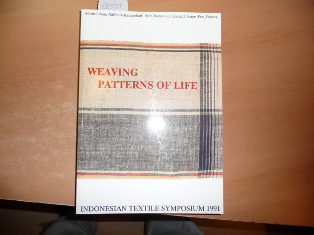 Weaving patterns of life : Indonesian Textile: Nabholz-Kartaschoff, Marie-Louise