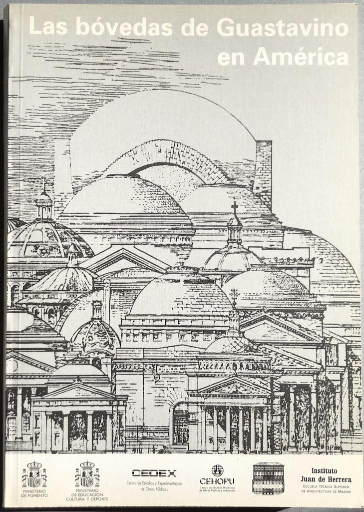 Las bóvedas de Guastavino en América. Catálogo de la exposición - HUERTA, Santiago, ed.