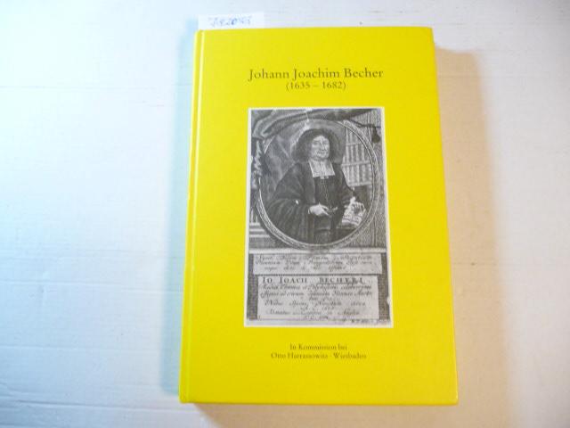 Johann Joachim Becher : (1635 - 1682): Frühsorge, Gotthardt [Hrsg.]