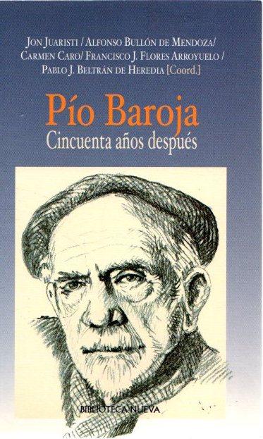 Pío Baroja cincuenta años después . - VVAA