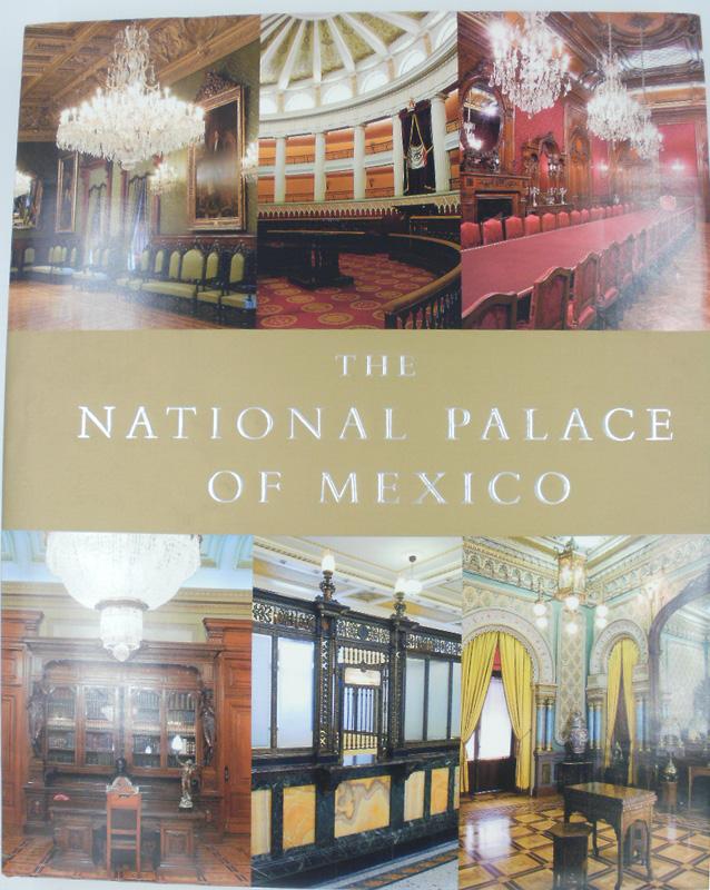 The National Palace of Mexico.: Flores Elizondo, Patricia,