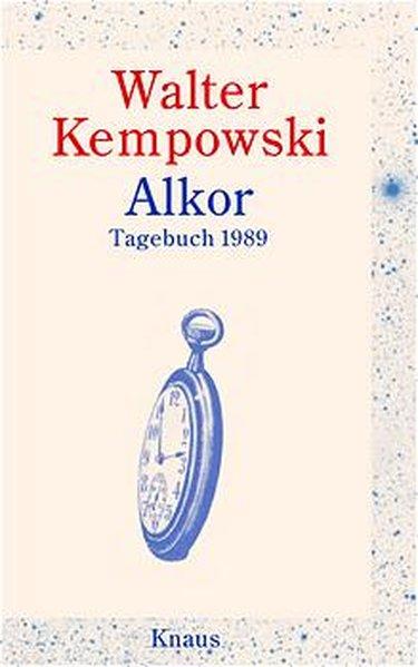 Alkor Tagebuch 1989: Kempowski, Walter: