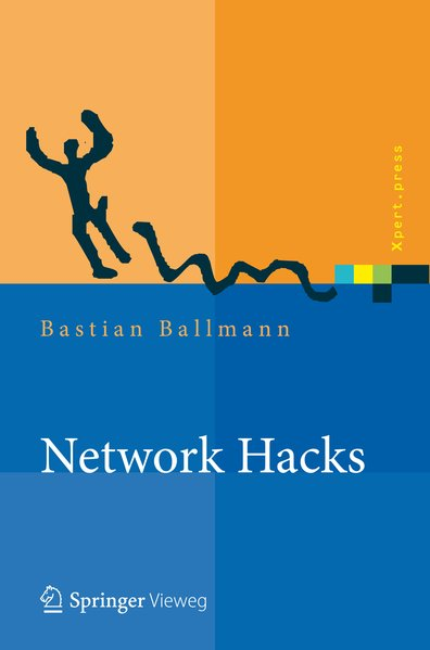 Network Hacks - Intensivkurs: Angriff und Verteidigung mit Python (Xpert.press) - Ballmann, Bastian