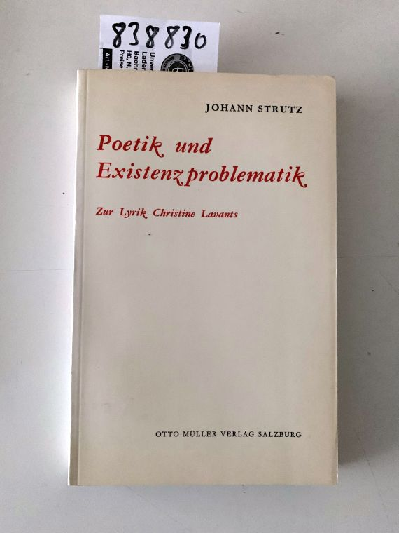 Poetik und Existenzproblematik : zur Lyrik Christine Lavants. - Strutz, Johann