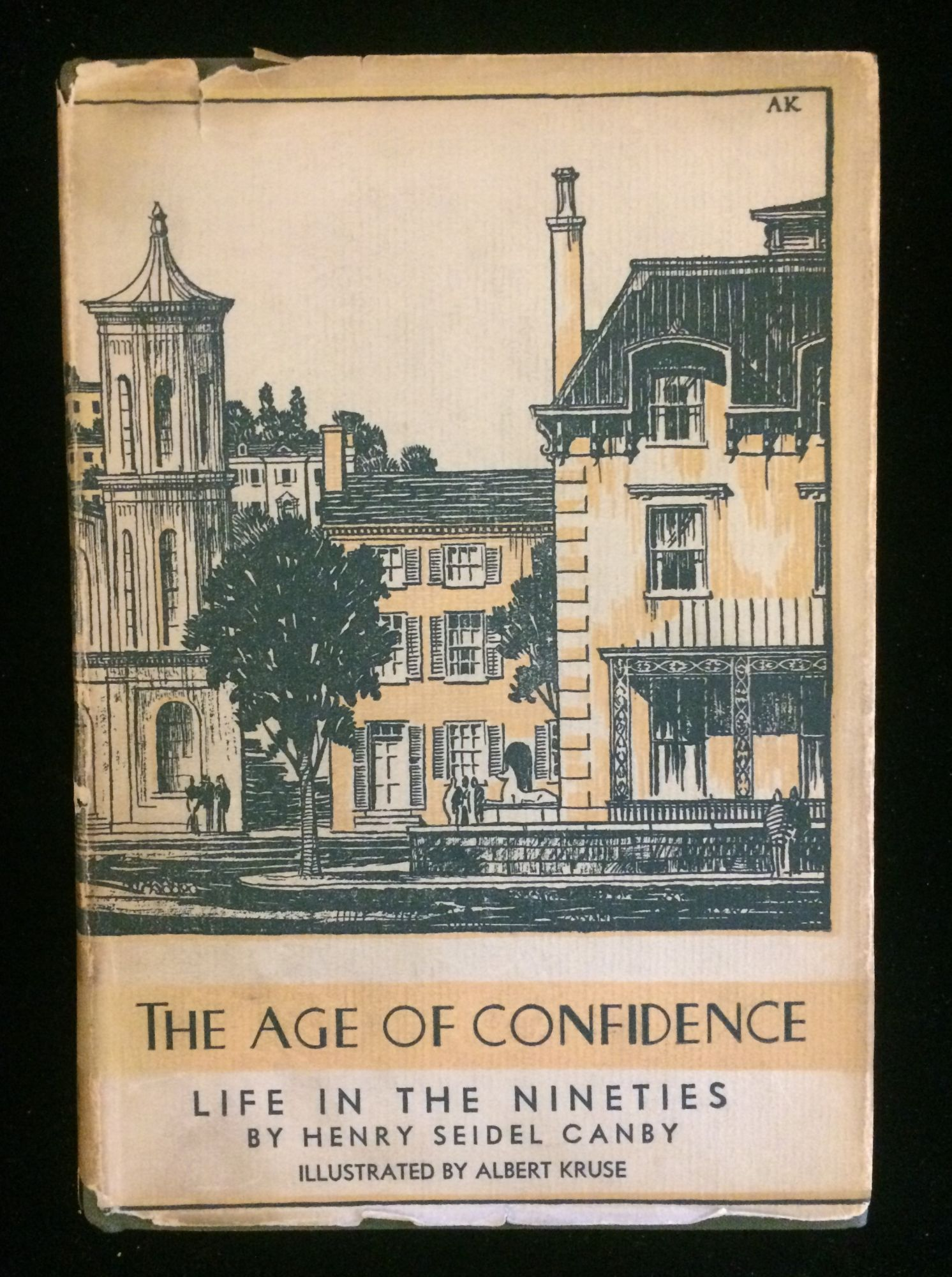 THE AGE OF CONFIDENCE: LIFE IN THE: Canby, Henry Seidel.