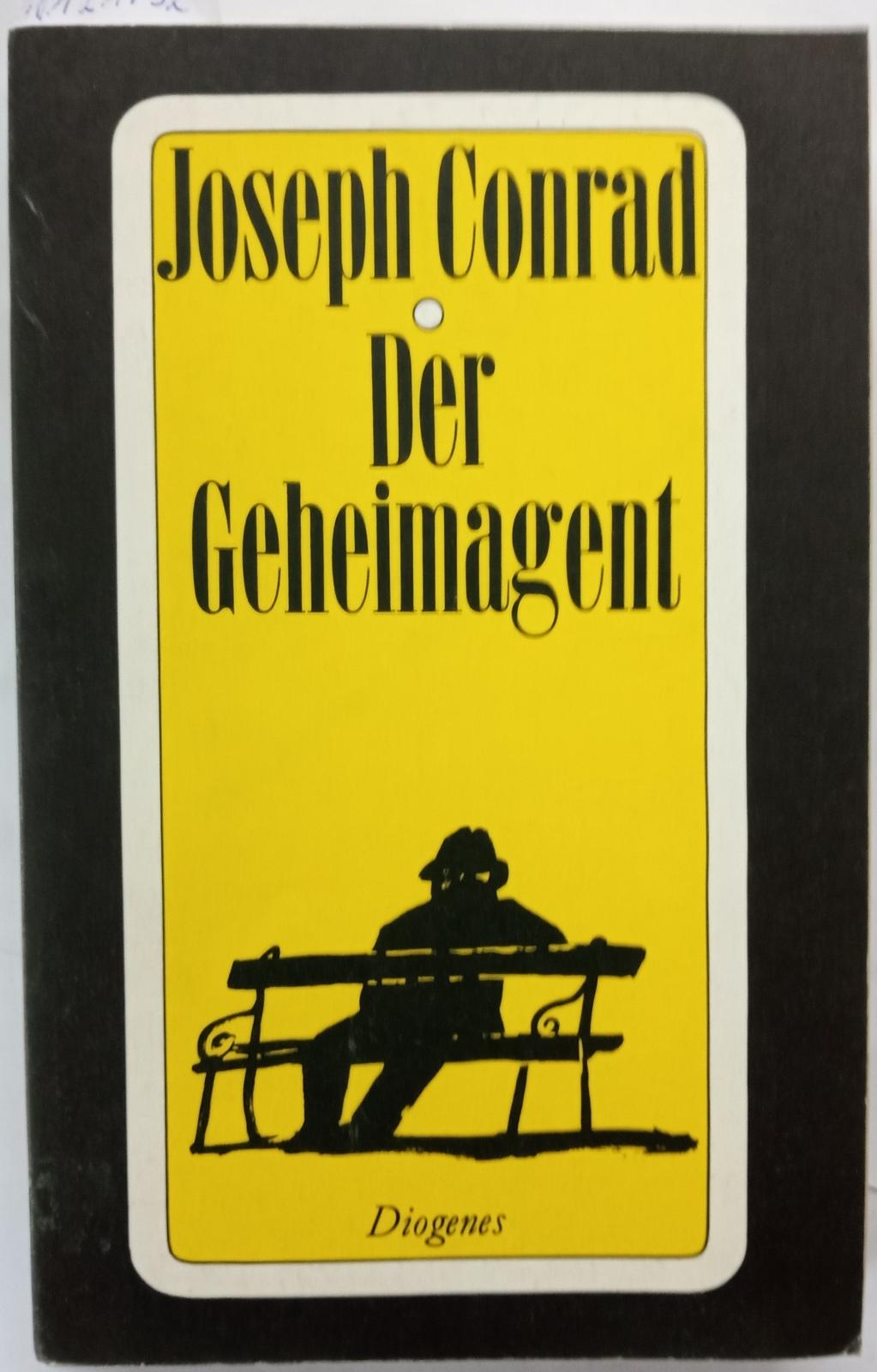 Der Geheimagent : eine einfache Geschichte. Aus d. Engl. von G. Danehl (Diogenes-Taschenbuch ; 66/2). - Conrad, Joseph