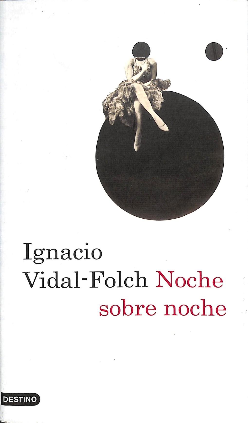 NOCHE SOBRE NOCHE. - VIDAL-FOLCH, IGNACIO