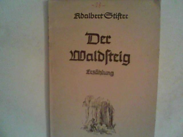 Der Waldsteig: Erzahlung: Stifter, Adalbert: