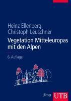 Vegetation Mitteleuropas mit den Alpen - Ellenberg, Heinz