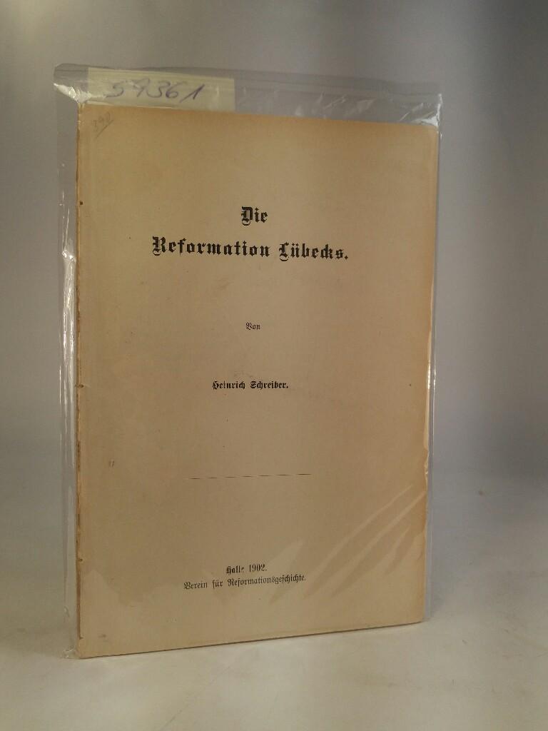 Die Reformation Lübecks: Schreiber, Heinrich: