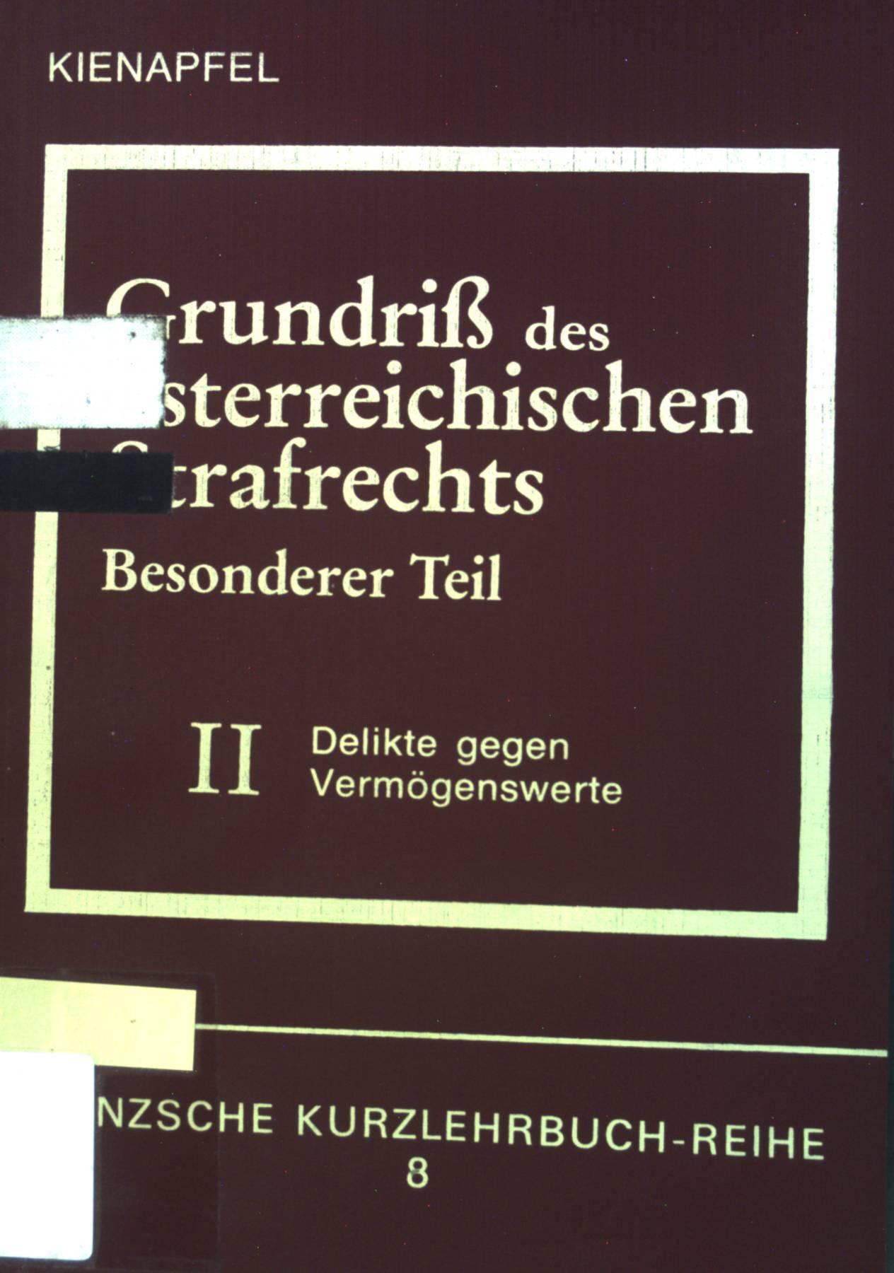 Grundriß des österreichischen Strafrechts, besonderer Teil Band.: Kienapfel, Diethelm: