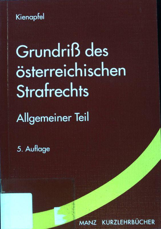 Grundriß des österreichischen Strafrechts; Manzsche Kurzlehrbücher; 8;: Kienapfel, Diethelm: