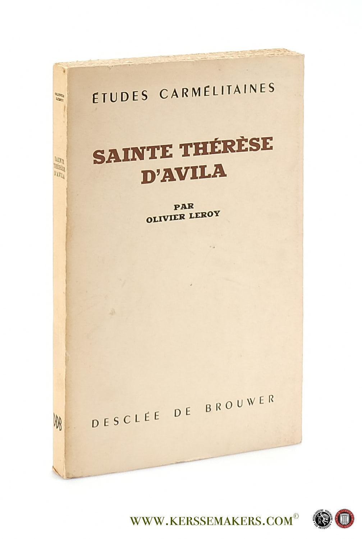 Sainte Thérèse d'Avila. Biographie spirituelle.: Leroy, Olivier.