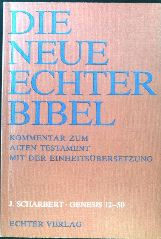 Genesis 12 - 50. Die neue Echter-Bibel, Kommentar zum Alten Testament mit der Einheitsübersetzung ; Lfg. 16; - Scharbert, Josef