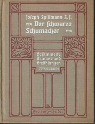 Gesammelte Romane und Erzählungen.: Spillmann, Joseph: