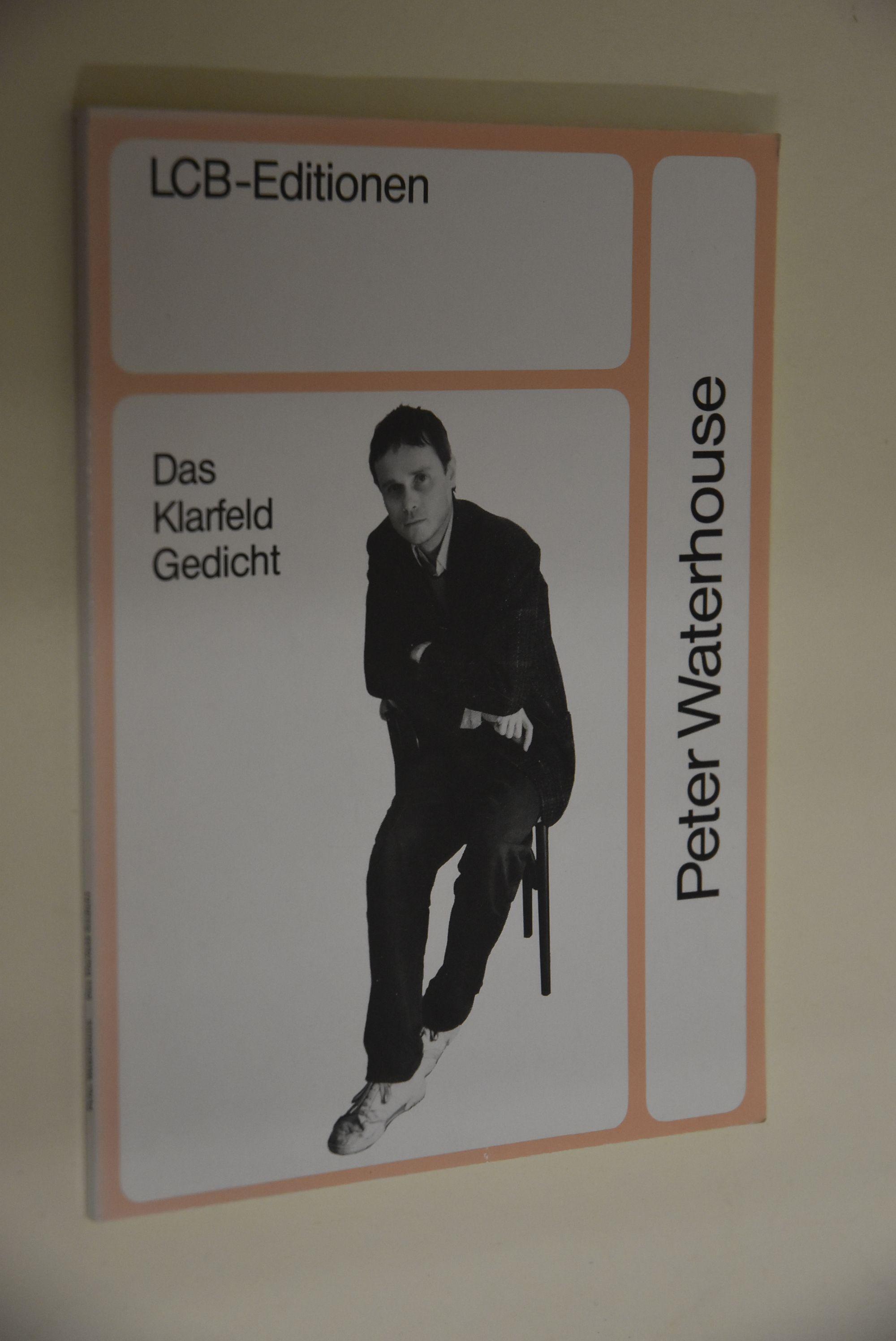 Das Klarfeld Gedicht.: Waterhouse, Peter: