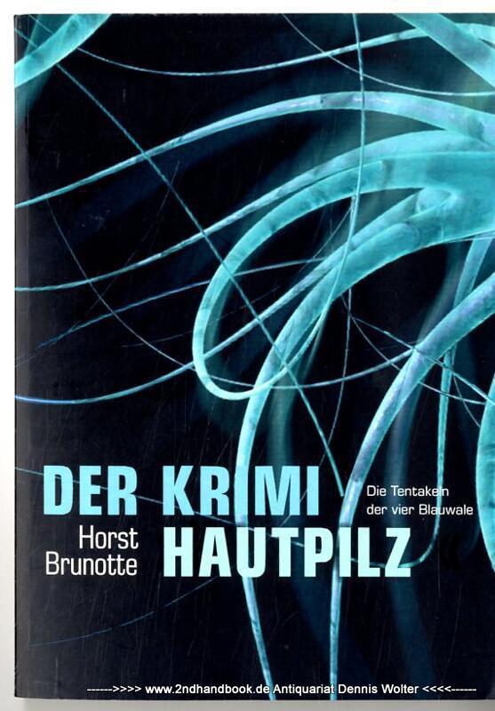 Der Krimi Hautpilz - Brunotte, Horst