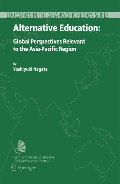 Alternative Education : Global Perspectives Relevant to the Asia-Pacific Region - Yoshiyuki Nagata