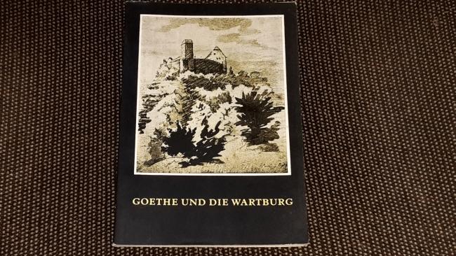 Goethe und die Wartburg.: Scheidig, Walther: