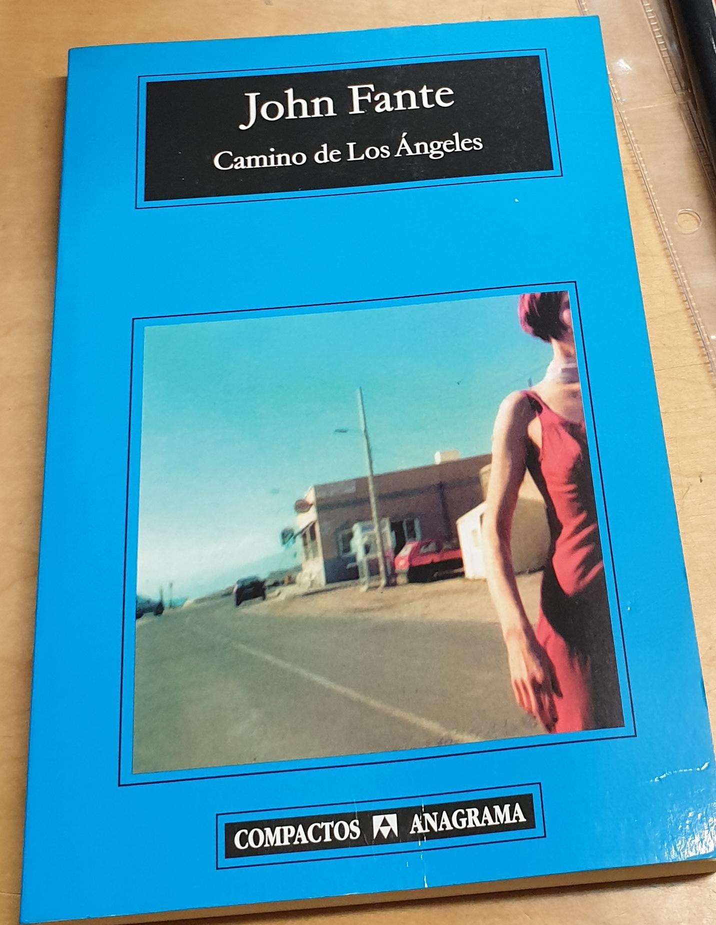 Camino de Los Ángeles. Traducción Antonio-Prometeo Moya - FANTE, JOHN