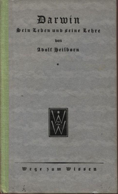 Darwin Sein Leben und seine Lehre Wege: Heilborn, Adolf: