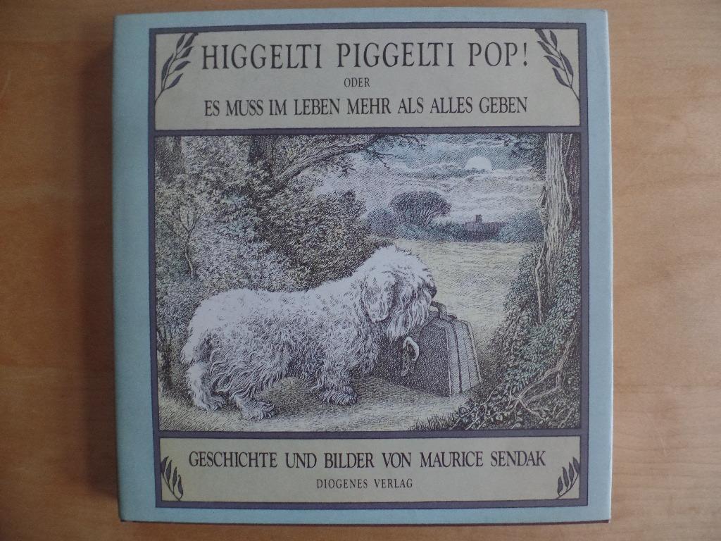 Higgelti piggelti pop oder Es muss im: Sendak, Maurice: