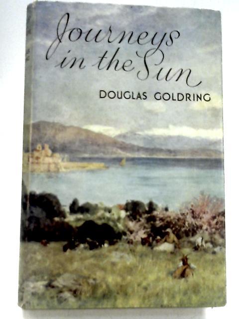 Journey in The Sun: Douglas Goldring
