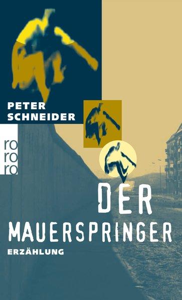 Der Mauerspringer: Schneider, Peter: